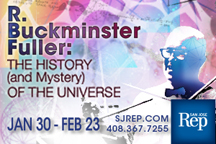 R Buckminster Fuller: The History and Mystery of the Universe, San Jose Repertory Theater